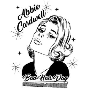 Abbie Cardwell Bad Hair Day