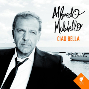 Alfredo Malabello Ciao Bella album cover