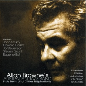 Allan Browne's Australian Jazz Band Five Bells and Other Inspirations